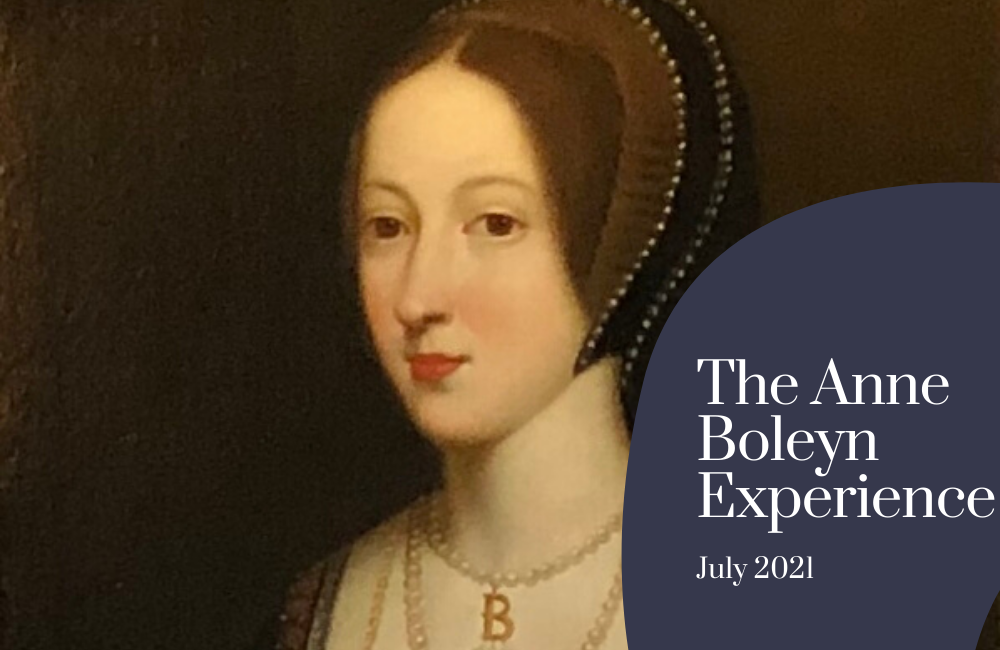 The Anne Boleyn Experience - July 2021