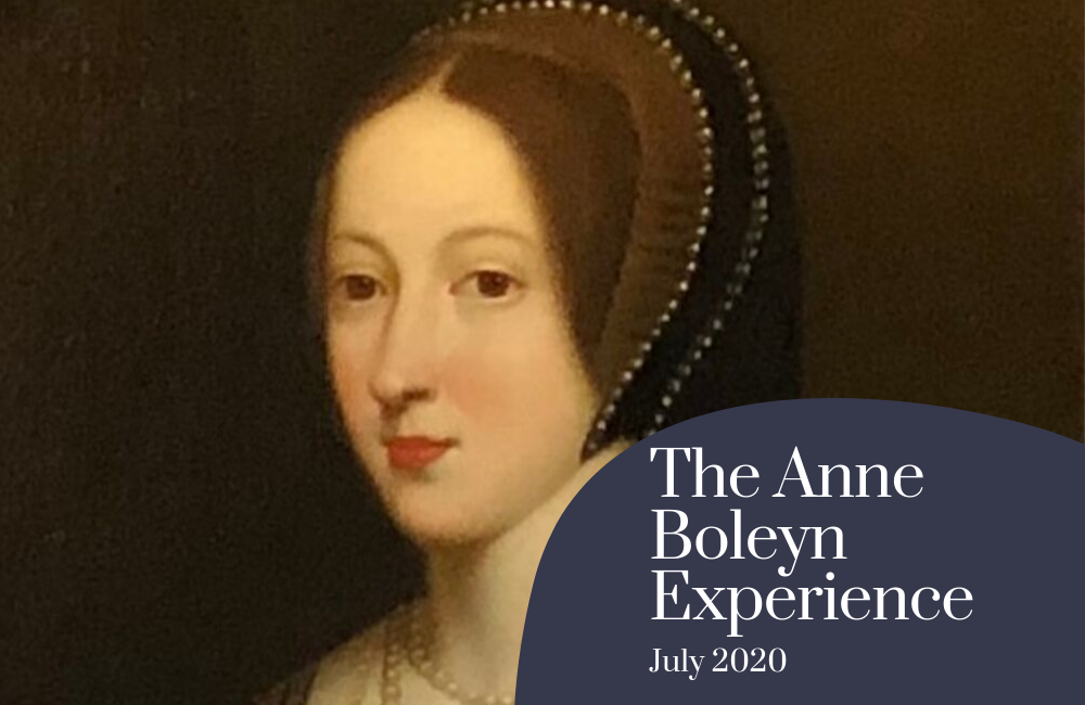 The Anne Boleyn Experience - July 2020