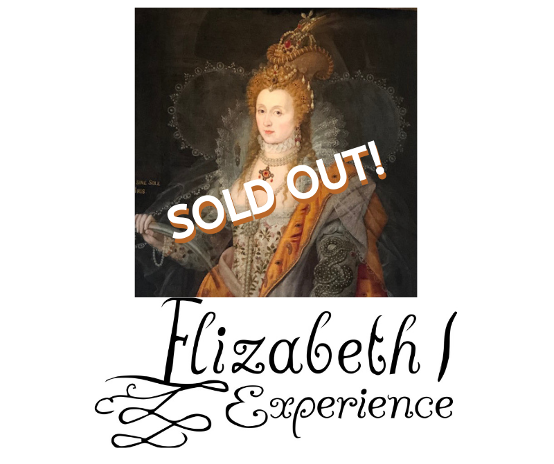 The Elizabeth I Experience - Sept 2020