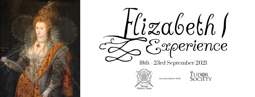 The Elizabeth I Experience - Sept 2021 SOLD OUT