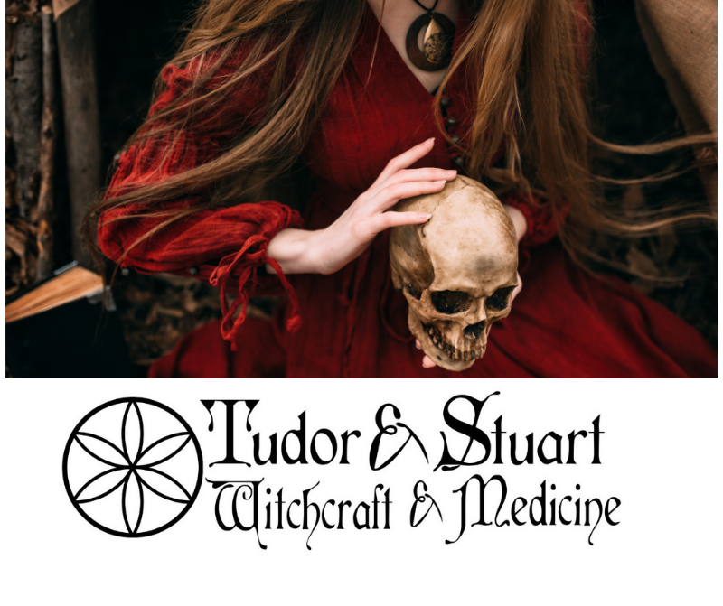 Tudor & Stuart Witchcraft and Medicine - Oct 2020